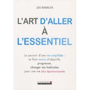 l'art d'aller à l'essentiel - Leo Babauta