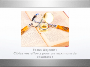 Focus : La méthode pour réaliser vos objectifs rapidement !