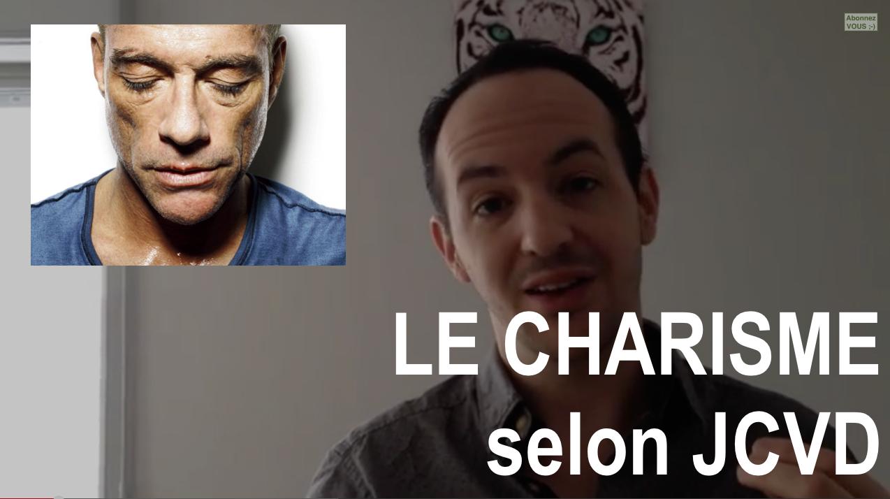 Charisme : Le conseil ultime de JCVD (Jean-Claude Van Damme)