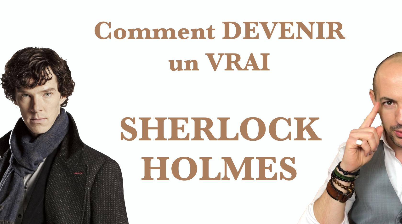 Les secrets de déduction de Sherlock Holmes (enfin dévoilés)